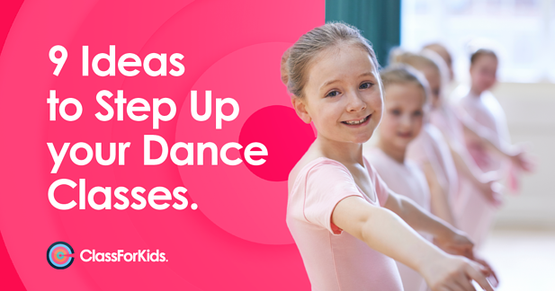 9 Ideas to Step Up Your Dance Classes