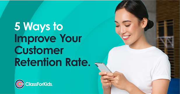 5 Ways to Improve Your Customer Retention Rate