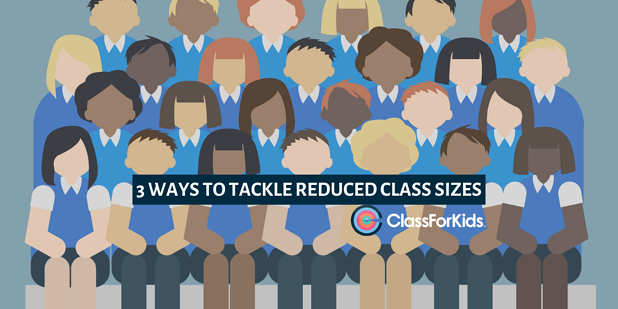 3 Ways to Tackle Reduced Class Sizes