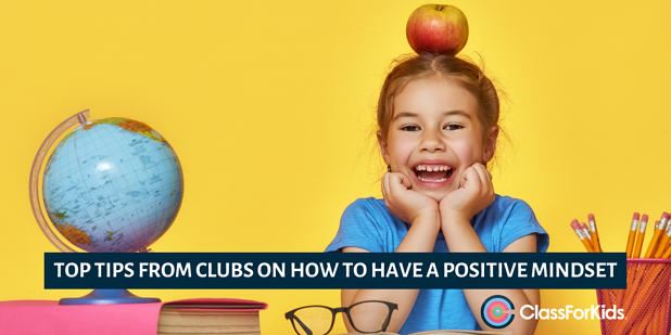 Top Tips from Clubs on How to Have a Positive Mindset
