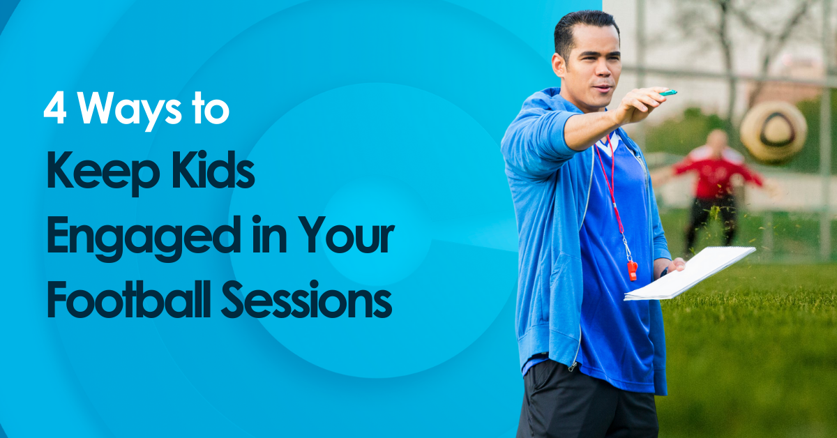 4 Ways to Keep Kids Engaged in Your Football Sessions