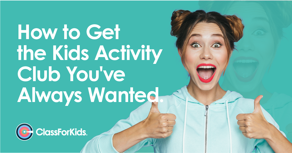 How to Get The Kids Activity Club You've Always Wanted