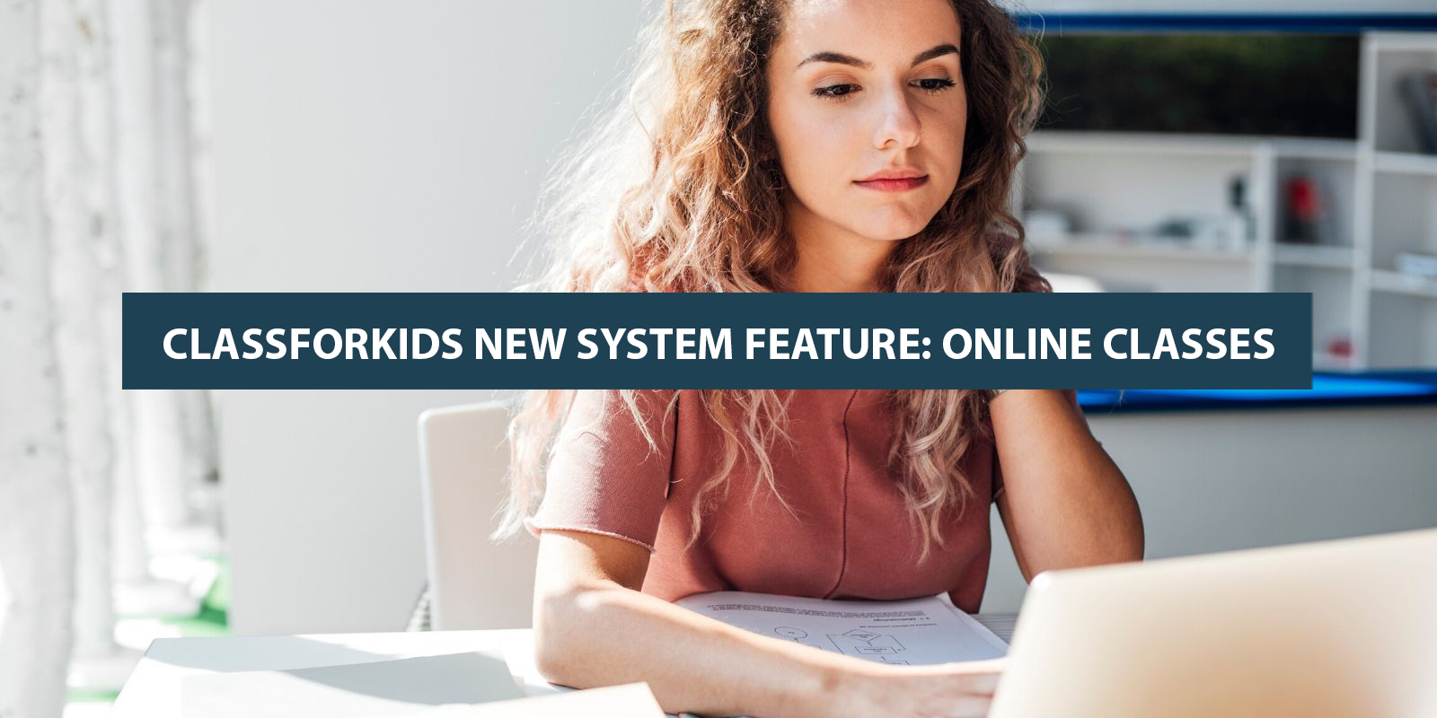 CLASSFORKIDS-NEW-SYSTEM0-FEATURE- ONLINE-CLASSES
