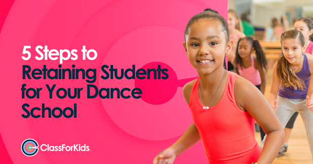 5 Steps to Retaining Students for Your Dance School