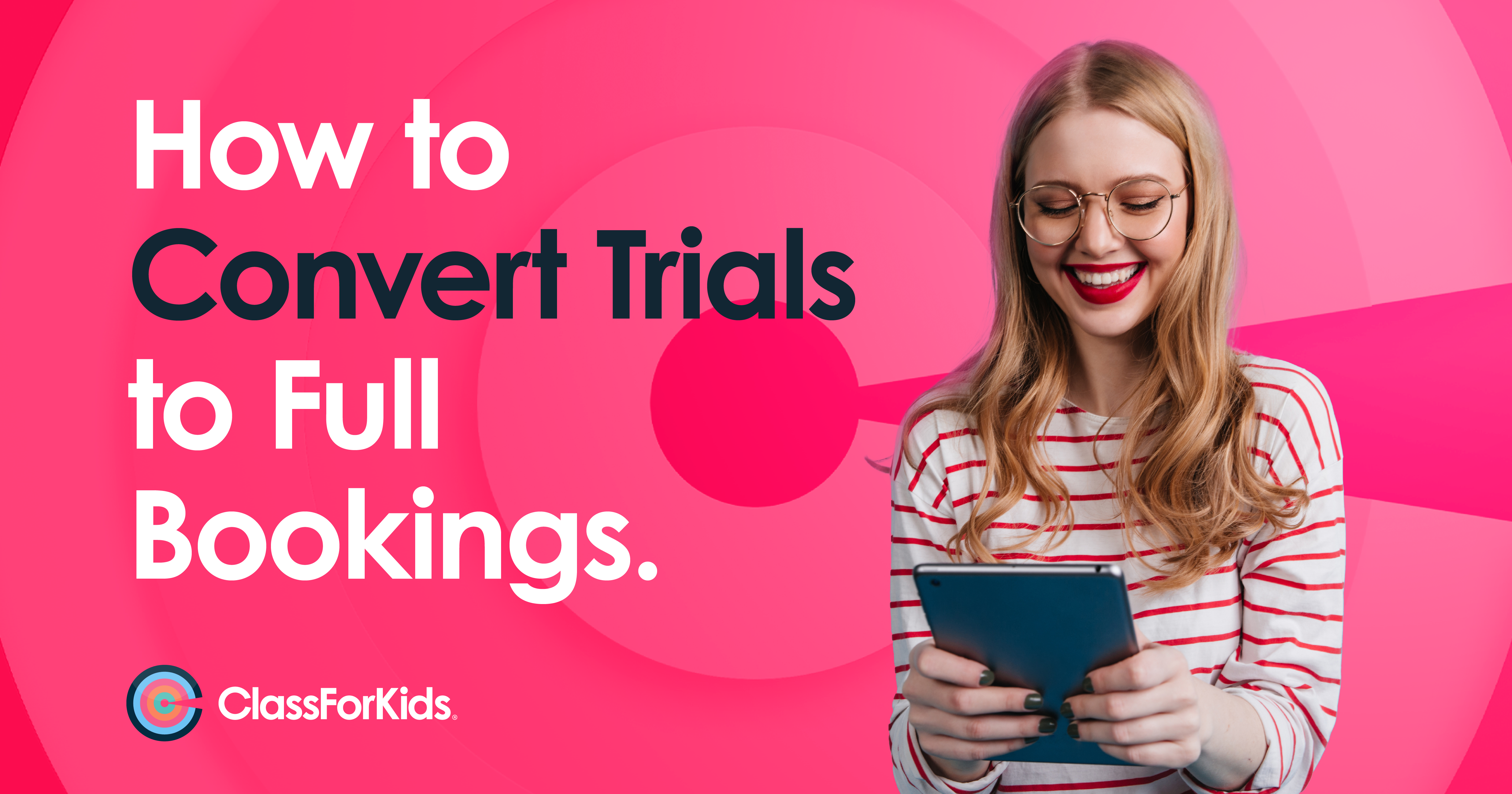 How to Convert Trials to Full Bookings.