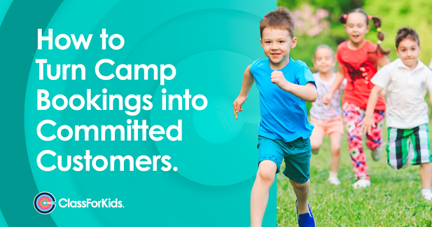 How to Turn Camp Bookings into Committed Customers.