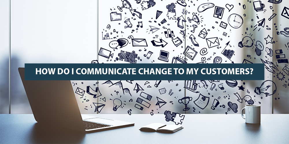 communicate-change-to-customers