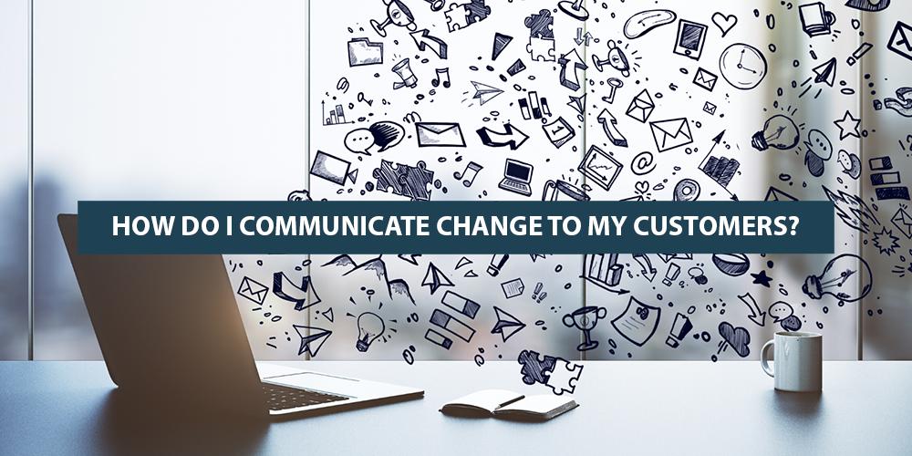 communicate-change-to-customers