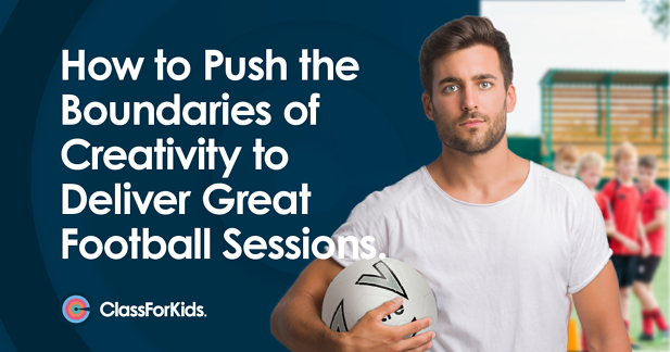 How to Push the Boundaries of Creativity to Deliver Great Football Sessions.